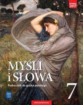 Myśli i słowa 7 Podręcznik Szkoła podstawowa - Nowak Ewa, Gaweł Joanna | mała okładka