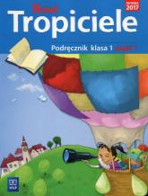Nowi Tropiciele 1 Podręcznik Część 1 Szkoła podstawowa - Dymarska Jolanta, Hanisz Jadwiga, Kołaczyńska Marzena | mała okładka