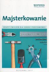 Majsterkowanie Zeszyt ćwiczeń Szkoła podstawowa - Danuta Kędra | mała okładka