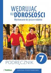 Wędrując ku dorosłości Wychowanie do życia w rodzinie Podręcznik dla klasy 7 szkoły podstawowej -  | mała okładka