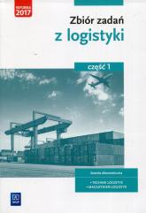 Zbiór zadań z logistyki Część 1 branża ekonomiczna technik logistyk magazynier-logistyk - Grażyna Karpus | mała okładka