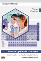 Chemia organiczna z Tutorem dla maturzystów - kandydatów na studia medyczne Zadania zaawansowane - Zdzisław Głowacki | mała okładka