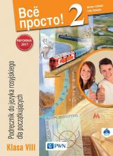 Wsio Prosto! 2 Podręcznik do języka rosyjskiego dla początkujących 8 + CD Szkoła podstawowa - Chlebda Barbara, Danecka Irena   mała okładka