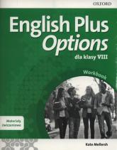 English Plus Options 8 Materiały ćwiczeniowe z kodem dostępu do Online Practcie Szkoła podstawowa - Kate Mellersh | mała okładka