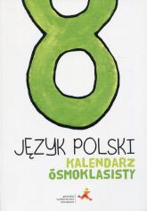 Język polski Kalendarz ósmoklasisty -  | mała okładka
