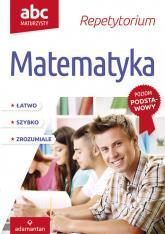 ABC Maturzysty Repetytorium Matematyka Poziom podstawowy - Witold Mizerski | mała okładka