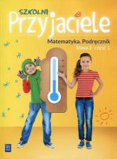 Szkolni Przyjaciele 2 Matematyka Podręcznik Część 1 Szkoła podstawowa - Jadwiga Hanisz | mała okładka