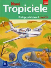 Nowi Tropiciele 2 Podręcznik Część 5 Szkoła podstawowa -    mała okładka