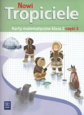 Nowi tropiciele 2 Karty matematyczne Część 3 Szkoła podstawowa - Szpakowska Beata, Zdunek Dorota   mała okładka