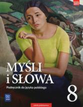 Myśli i słowa Język polski 8 Podręcznik Literatura kultura język Szkoła podstawowa - Nowak Ewa, Gaweł Joanna | mała okładka