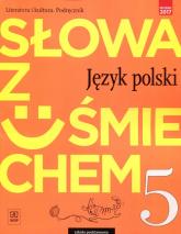 Słowa z uśmiechem Język polski Literatura i kultura 5 Podręcznik Szkoła podstawowa - Horwath Ewa, Żegleń Anita   mała okładka
