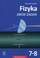 Fizyka 7-8 Zbiór zadań Szkoła podstawowa - Romuald Subieta | mała okładka