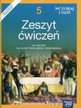 Wczoraj i dziś 5 Historia Zeszyt ćwiczeń Szkoła podstawowa - Olszewska Bogumiła, Surdyk-Fertsch Wiesława   mała okładka