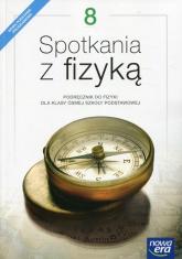 Spotkania z fizyką 8 Podręcznik Szkoła podstawowa - Francuz-Ornat Grażyna, Kulawik Teresa, Nowotny-Różańska Maria | mała okładka