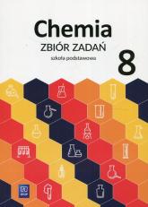 Chemia 8 Zbiór zadań Szkoła podstawowa - Tejchman Waldemar, Wasyłyszyn Lidia, Warchoł Anna | mała okładka