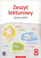 Zeszyt lekturowy Język polski 8 Szkoła podstawowa - Ewa Horwath | mała okładka