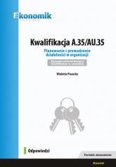 Kwalifikacja A.35/AU.35 Planowanie i prowadzenie działalności w organizacji Egzamin potwierdzający - Wioletta Piasecka   mała okładka