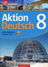 Aktion Deutsch Język niemiecki 8 Podręcznik + 2CD Szkoła podstawowa - Anna Potapowicz | mała okładka