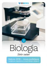 Biologia zbiór zadań Matura 2019 Tom 3 - Mieszkowicz Jacek, Ogiela Maksymilian, Bryś Maciej | mała okładka