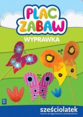 Plac zabaw Wyprawka Sześciolatek - Idzikowska-Guzy Anna, Janus Ewa | mała okładka