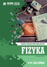 Fizyka Matura 2019 Zbiór zadań maturalnych - Alfred Ortyl | mała okładka