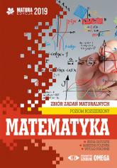 Matematyka Matura 2019 Zbiór zadań maturalnych Poziom rozszerzony - Ołtuszyk Irena, Polewka Marzena, Stachnik Witold | mała okładka