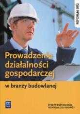 Prowadzenie działalności gospodarczej w branży budowlanej Efekty kształcenia wspólne dla branży - Tadeusz Maj | mała okładka