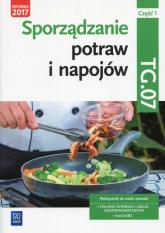 Sporządzanie potraw i napojów Kwalifikacja TG.07 Podręcznik Część 1 Technik żywienia i usług gastronomicznych Kucharz - Marzanna Zienkiewicz | mała okładka