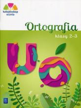Kalejdoskop ucznia 2-3 Ortografia Edukacja wczesnoszkolna - Glinka Katarzyna, Harmak Katarzyna | mała okładka