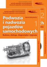 Podwozia i nadwozia pojazdów samochodowych Budowa, obsługa, diagnostyka i naprawa - Marek Gabryelewicz   mała okładka
