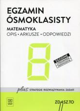 Egzamin ósmoklasisty Matematyka Opis Arkusze Odpowiedzi Zdasz.To Szkoła podstawowa -  | mała okładka