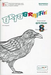 Ortograffiti 8 Język polski Zeszyt ćwiczeń Część 1 Szkoła podstawowa - Anna Adryjanek | mała okładka