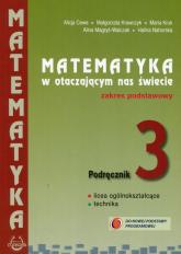 Matematyka w otaczającym nas świecie 3 Podręcznik Zakres podstawowy - Cewe Alicja, Krawczyk Małgorzata, Kruk Maria | mała okładka