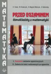 Przed egzaminem ósmoklasisty z matematyki - Cewe Alicja, Krawczyk Małgorzata, Magryś-Walczak Alina | mała okładka