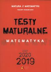 Testy maturalne Matematyka 2019 2020 2021 poziom rozszerzony - Masłowska Dorota Masłowski Tom | mała okładka