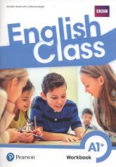 English Class A1+ Workbook +ćwiczenia online - Heath Jennifer, Bright Catherine | mała okładka
