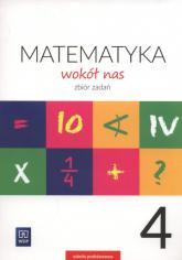 Matematyka wokół nas 4 Zbiór zadań Szkoła podstawowa - Lewicka Helena, Lewicka Joanna   mała okładka