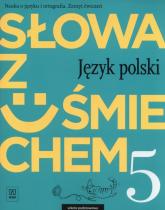 Słowa z uśmiechem 5 Nauka o języku i ortografia Zeszyt ćwiczeń Szkoła podstawowa - Ewa Horwath | mała okładka