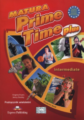 Matura Prime Time Plus Intermediate Podręcznik wieloletni Szkoły ponadgimnazjalne - Evans Virginia, Dooley Jenny | mała okładka