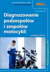 Diagnozowanie podzespołów i zespołów motocykli - Rafał Dmowski | mała okładka