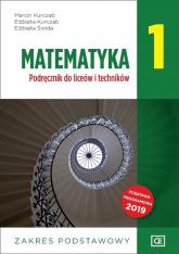 Matematyka 1 Podręcznik zakres podstawowy Szkoła ponadpodstawowa - Kurczab Marcin, Kurczab Elżbieta, Świda Elżbieta | mała okładka