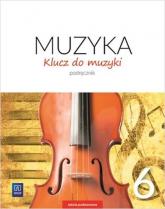 Klucz do muzyki 6 Podręcznik Szkoła podstawowa - Smoczyńska Urszula, Jakóbczak-Drążek Katarzyna, Sołtysik Agnieszka | mała okładka
