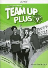 Team Up Plus 5 Materiały ćwiczeniowe + Online Practice - Bowen Philippa, Delaney Denis, Newbold David | mała okładka