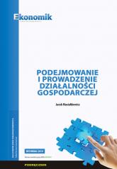 Podejmowanie i prowadzenie działalności gospodarczej - Jacek Musiałkiewicz   mała okładka