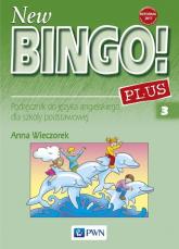 New Bingo! 3 Plus Podręcznik do języka angielskiego Szkoła podstawowa - Anna Wieczorek | mała okładka
