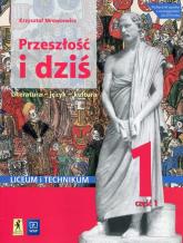 Przeszłość i dziś Język polski 1 Podręcznik Część 1 Liceum i technikum - Krzysztof Mrowcewicz | mała okładka