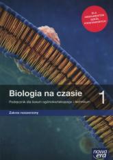 Biologia na czasie 1 Podręcznik Zakres rozszerzony Szkoła ponadpodstawowa - Januszewska-Hasiec Barbara, Stencel Renata, Tyc Anna | mała okładka