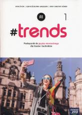 #trends 1 Podręcznik Szkoła ponadgimnazjalna i ponadpodstawowa - Życka Anna, Kościelniak-Walewska Ewa, Körber Andy Christian | mała okładka