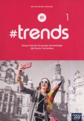 #trends 1 Zeszyt ćwiczeń Szkoła ponadgimnazjalna i ponadpodstawowa - Ewa Kościelniak-Walewska   mała okładka