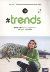 #trends 2 Podręcznik Szkoła ponadgimnazjalna i ponadpodstawowa - Życka Anna, Kościelniak-Walewska Ewa, Körber Andy Christian | mała okładka